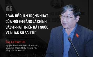 Ông Lê Như Tiến nói về 2 vấn đề quan trọng nhất của Đại hội Đảng XIII