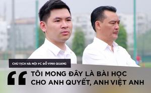 Con trai bầu Hiển phê bình Văn Quyết, Việt Anh trước toàn đội, lo Hà Nội phải đua trụ hạng