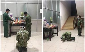 Nhói lòng cảnh chiến sĩ dập đầu trước bàn thờ mẹ trong khu cách ly rồi tiếp tục thực hiện nhiệm vụ