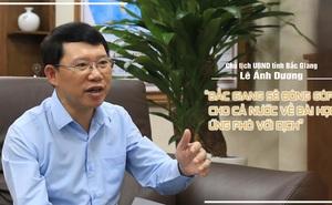 """Chủ tịch UBND tỉnh Lê Ánh Dương: """"Bắc Giang sẽ đóng góp cho cả nước về bài học ứng phó với dịch"""""""