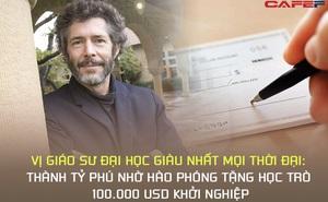 Vị giáo sư đại học giàu nhất mọi thời đại: Thành tỷ phú nhờ hào phóng tặng học trò 100.000 USD khởi nghiệp, tằn tiện đến mức tự cắt tóc và… tái sử dụng túi lọc trà