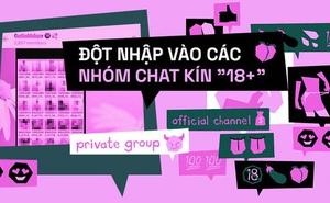 Phẫn nộ tột cùng: Đột nhập vào các nhóm chat kín ''18+'', nơi hình ảnh nhạy cảm của phụ nữ và trẻ em bị chia sẻ nhiều đến ngạt thở