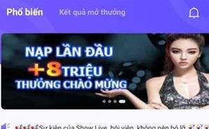 Khiêu dâm, cờ bạc trá hình qua app Showlive