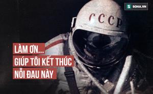 """Phút hấp hối của phi hành gia Liên Xô: Da, mắt đều bị lửa hủy hoại, anh vẫn nói """"Xin lỗi""""!"""