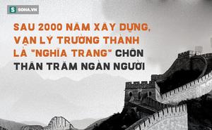 Quá khứ đen của Vạn Lý Trường Thành: Niềm kiêu hãnh ngàn năm của TQ bị chọc thủng thế nào?