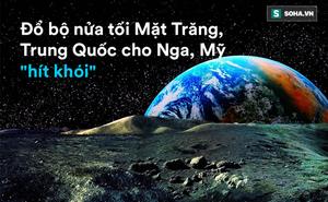 Đột phá của Trung Quốc: Dấn thân vào nửa tối Mặt Trăng, âm thầm xây mộng bá chủ