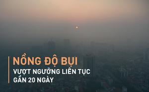 Bộ TN-MT: Liên tục gần 20 ngày,  nồng độ bụi PM2.5 ở Hà Nội vượt ngưỡng cho phép