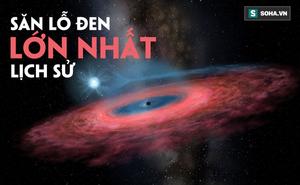 Săn được lỗ đen 'quái vật' lớn nhất lịch sử nhân loại: Giới khoa học bất ngờ tột độ