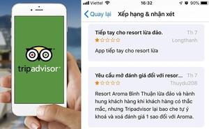 Không thể review cho Aroma Resort Phan Thiết, dân mạng Việt ồ ạt 'trút giận' lên TripAdvisor
