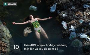 10 sự thật gây sốc về nhựa: Sẽ đến ngày quay lại hại con người!