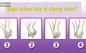 Hiểu thấu trái tim chàng qua cách nắm tay bạn gái: Kiểu 3 đúng với khá nhiều người