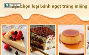Kể tên bánh tráng miệng bạn thích, đáp án sẽ tiết lộ điểm hấp dẫn của bạn với người khác