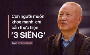 """Danh y nổi tiếng Trung Quốc: Bí quyết dưỡng sinh """"3 độ, 3 siêng, 4 biết"""" giúp sống thọ"""