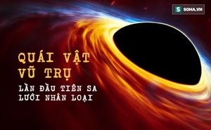 Săn được 'quái vật vũ trụ' gấp 6,5 tỷ lần Mặt Trời, nhóm tác giả được thưởng khoản tiền lớn