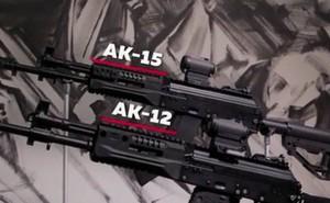 Bộ đôi súng AK-12 và AK-15 siêu nguy hiểm của quân đội Nga