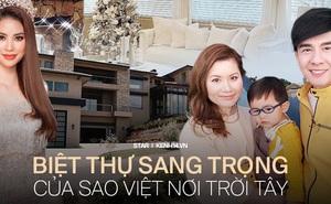 Choáng với biệt thự xa hoa tại trời Tây của sao Việt: Phạm Hương sang chảnh nhưng vẫn chưa bằng Đan Trường