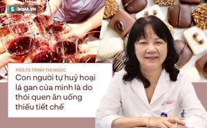 PGS Trịnh Thị Ngọc: Mê ăn ngọt, thích uống cay cay người Việt đang tự làm hỏng lá gan sớm