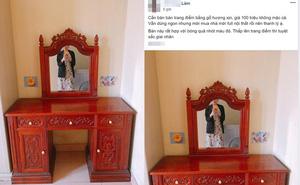 """Rao bán bàn trang điểm bằng gỗ xịn, chàng trai bị """"ném đá"""" vì chi tiết """"rùng rợn"""" trên chiếc gương"""