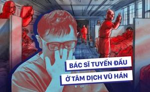 Bác sĩ ICU Vũ Hán chia sẻ chân thực: Các bệnh nhân nặng của đồng nghiệp đều tử vong, lấp đầy phòng bệnh chỉ cần 1 giờ