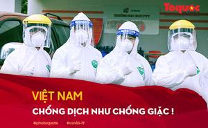 """Thế giới nói gì về cuộc chiến """"chống dịch như chống giặc"""" của Việt Nam?"""