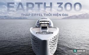 """Siêu du thuyền lớn nhất hành tinh Earth 300: """"Giấc mơ xanh"""" của những bộ óc thiên tài"""