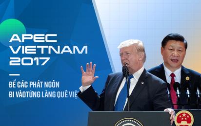Ấn tượng APEC: Từ câu chuyện của các siêu cường cho đến dấu ấn APEC trong làng quê Việt