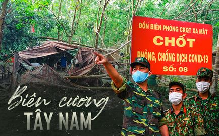 Biên giới Tây Ninh: 50m một chốt, căng mình giữa trời canh giữ cửa ngõ hướng Tây