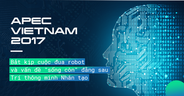 """Robot """"cướp"""" việc của con người: Đã đến lúc, APEC cần cân nhắc về trí thông minh nhân tạo"""