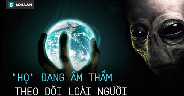 Bí mật của người ngoài hành tinh: Đến Trái Đất và đang âm thầm theo dõi loài người!