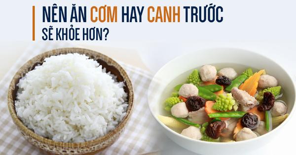 6 lời khuyên để ăn canh đúng cách: Bạn đã biết ăn cơm hay canh trước sẽ tốt hơn?
