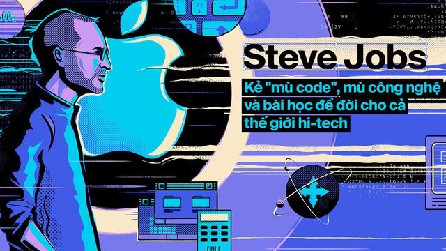 Steve Jobs: Kẻ 'mù code', mù công nghệ và bài học để đời cho cả thế giới hi-tech