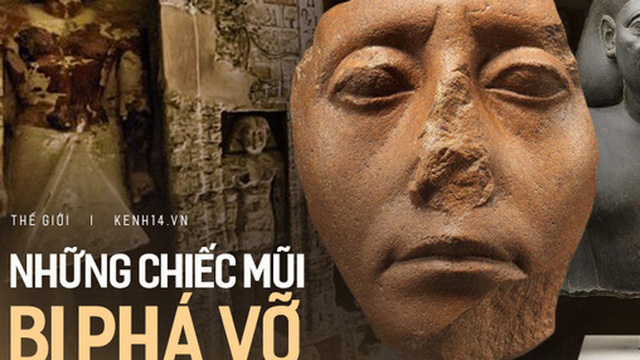 Lý do tại sao rất nhiều tượng Ai Cập cổ bị mất mũi: Bí ẩn gây đau đầu và đáp án đến từ những kẻ trộm mộ