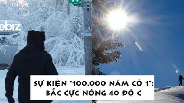 Không riêng Hà Nội, nơi khắc nghiệt nhất Trái Đất ở Bắc Cực cũng đã nóng đến 40 độ C!