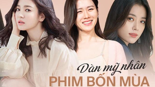 Dàn mỹ nhân phim 4 Mùa sau 2 thập kỷ: Song Hye Kyo - Han Hyo Joo ngập bê bối, Son Ye Jin - Choi Ji Woo lại nở rộ bất ngờ
