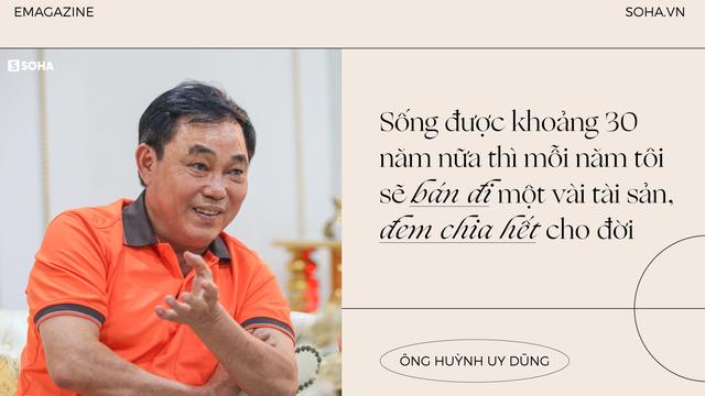 """Ông Huỳnh Uy Dũng: """"Sống được 30 năm nữa, mỗi năm tôi sẽ bán đi một vài tài sản, chia hết cho đời"""""""