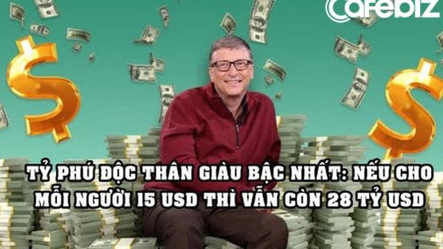 Tuổi 65 của Bill Gates: Độc thân nhiều tiền, nếu xài 1 triệu USD/ngày thì phải mất 400 năm mới tiêu hết tài sản