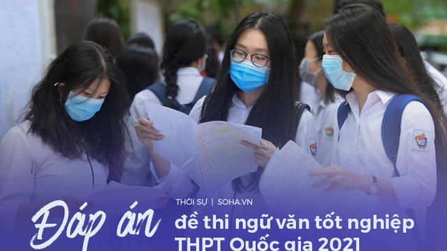 ĐÁP ÁN CHÍNH THỨC môn Ngữ văn kỳ thi THPT Quốc gia 2021 từ Bộ Giáo dục và Đào tạo