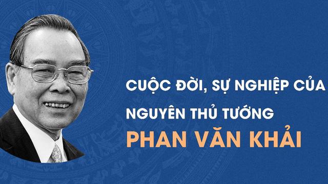 Cuộc đời, sự nghiệp của Cố Thủ tướng Phan Văn Khải