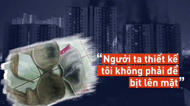 Phỏng vấn độc quyền một chiếc áo nịt ngực trong vụ cháy chung cư Carina