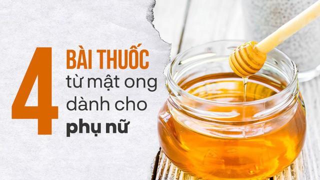 [Bài thuốc quý] 4 cách chữa bệnh đơn giản mà hiệu quả bằng mật ong, mọi phụ nữ đều cần