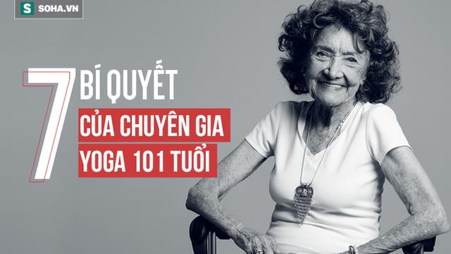 Chuyên gia Yoga 101 tuổi: 7 bí mật để lão hóa đi một cách duyên dáng, khỏe mạnh, lạc quan