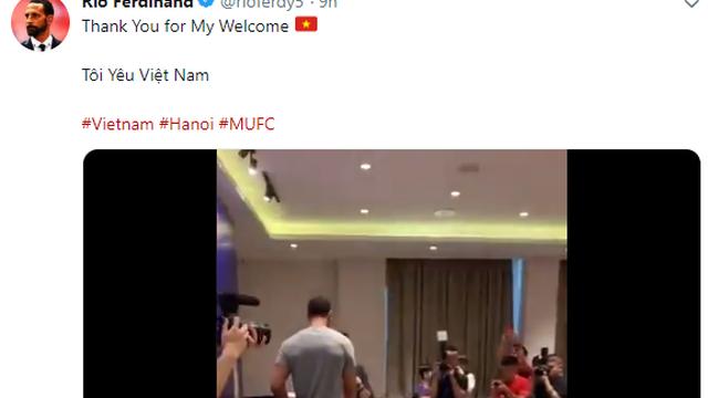 Rio Ferdinand háo hức, gửi thông điệp đặc biệt đến Việt Nam