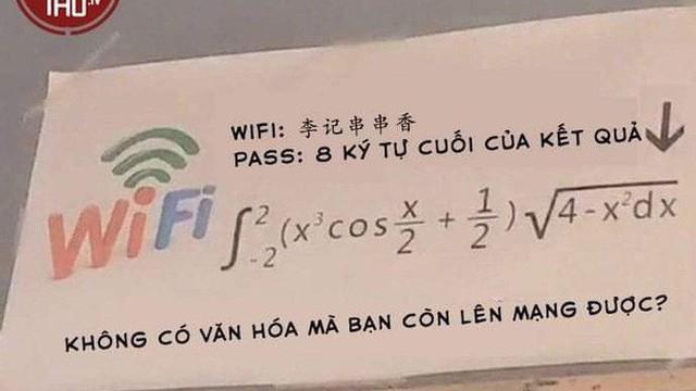 Lại thêm một màn đố pass wifi hack não nhưng ức chế nhất là câu nói: Không có văn hóa thì đừng có lên mạng!