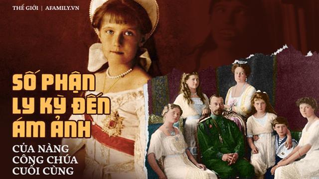 """Câu chuyện ly kỳ về công chúa cuối cùng của nước Nga: Từ cuộc thảm sát gia đình đẫm máu bỗng """"trở về"""" từ cõi chết, hơn 60 năm sau sự thật mới được hé lộ"""