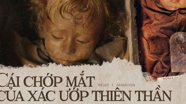 Bí ẩn về 'thiên thần say ngủ': Xác ướp bé gái gần trăm năm vẫn còn chớp mắt khiến ai cũng lạnh người