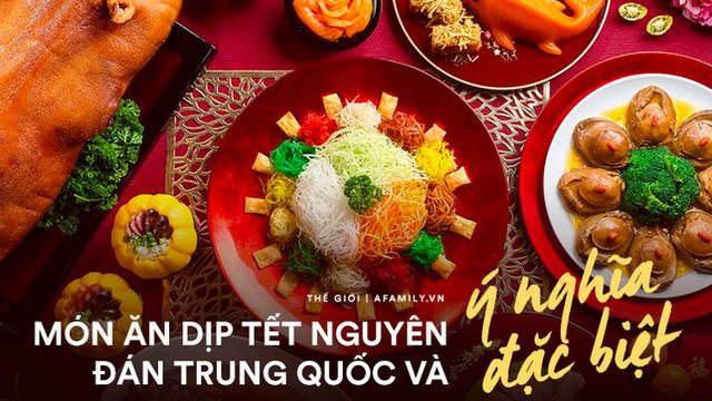 """Ý nghĩa đằng sau những món ăn trong dịp Tết Nguyên Đán Trung Quốc: Có món mang lại sự giàu sang, có món giúp """"bách niên giai lão"""""""