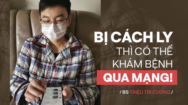 BS bị nhiễm Covid-19: Nhường giường bệnh, tự cách ly tại nhà vẫn miệt mài tư vấn online