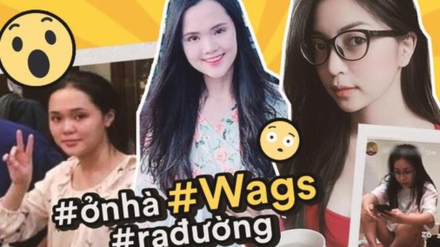 Dàn WAGS Việt là minh chứng điển hình cho kiểu con gái ở nhà xuề xoà sao cũng được, nhưng ra đường hay lên mạng thì buộc phải xinh
