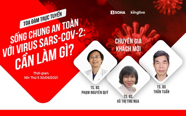 """Cần làm gì để sống chung an toàn với virus SARS-CoV-2? Ba chuyên gia chia sẻ bí quyết hướng tới cuộc sống """"bình thường mới"""""""