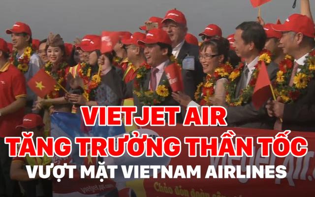 """""""Giải mã"""" việc Vietjet Air tăng trưởng thần tốc, vượt mặt Vietnam Airlines"""
